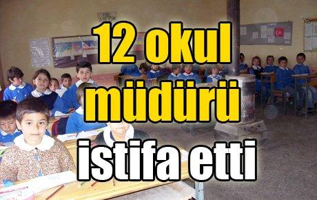 12 okul müdürü istifa etti