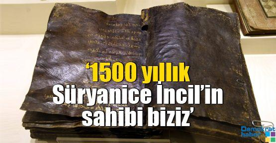 '1500 yıllık Süryanice İncil'in sahibi biziz'
