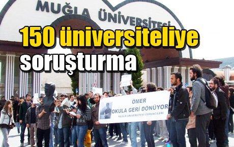 150 üniversiteliye soruşturma şoku