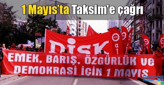 1 Mayıs'ta Taksim'e çağrı