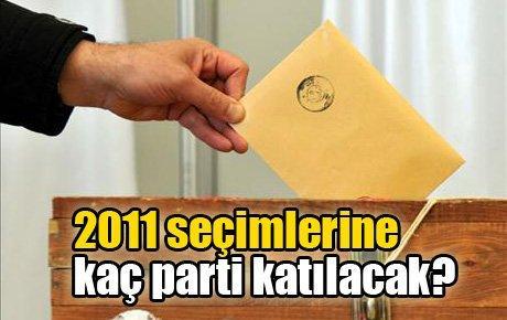 2011 seçimlerine kaç parti katılacak?