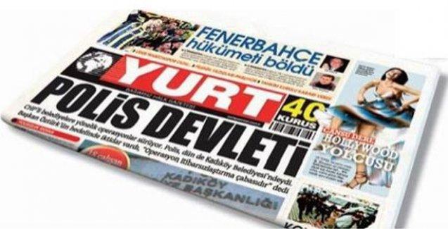 Yurt gazetesi bugün yayımlanmadı