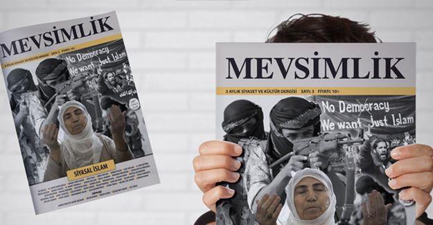 Mevsimlik Dergisi Siyasal İslam Dosyasıyla Çıktı