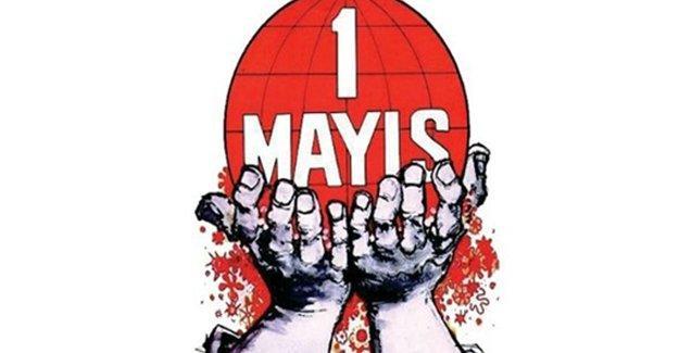 """1 Mayıs ortak bildirisinden: """"Mutlaka kazanacağız! Yaşasın 1 Mayıs!"""""""