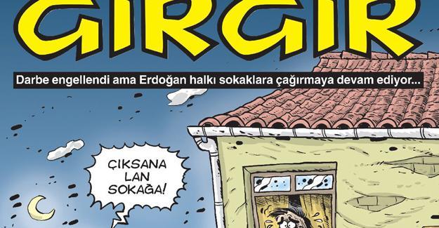 Gırgır Erdoğan'ın halkı sokağa çağırmasını çizdi
