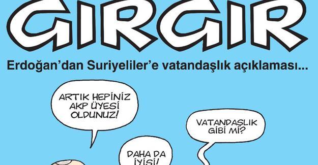 Gırgır'dan 'Suriyeli'lere vatandaşlık' kapağı: Artık hepiniz AKP üyesi oldunuz