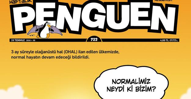 Penguen OHAL'i çizdi: Normalimiz neydi ki bizim?