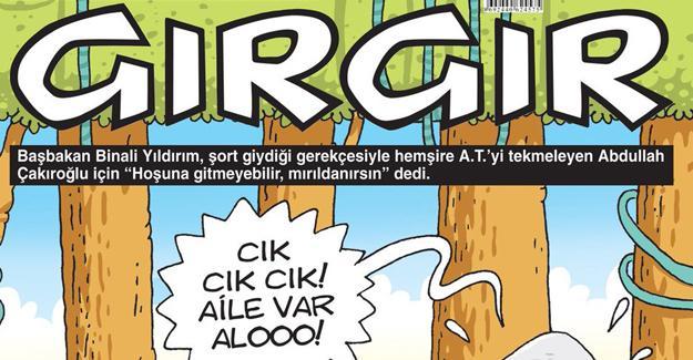 Gırgır'dan Binali Yıldırım kapağı: Cık cık aile var aloo!
