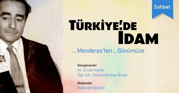 """Menderes'ten günümüze """"Türkiye'de idam"""" tartışılacak"""
