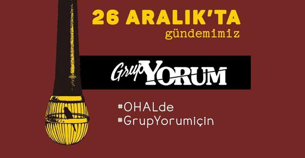 Şarkılar Grup Yorum için söylenecek, #grupyorumiçin etiketinde buluşacak