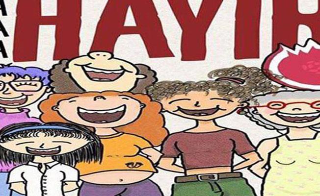 Kadınlar'dan referandum şarkısı: 'Ha ha ha Hayır'