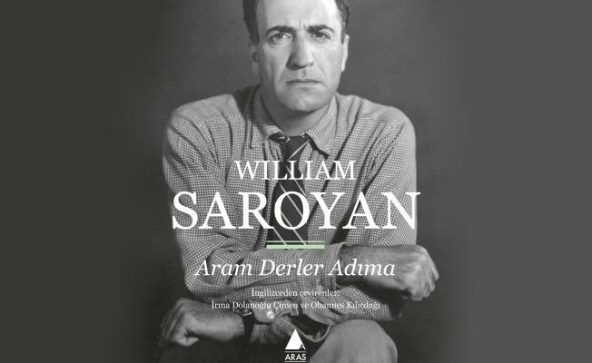 William Saroyan'dan öyküler: Aram Derler Adıma