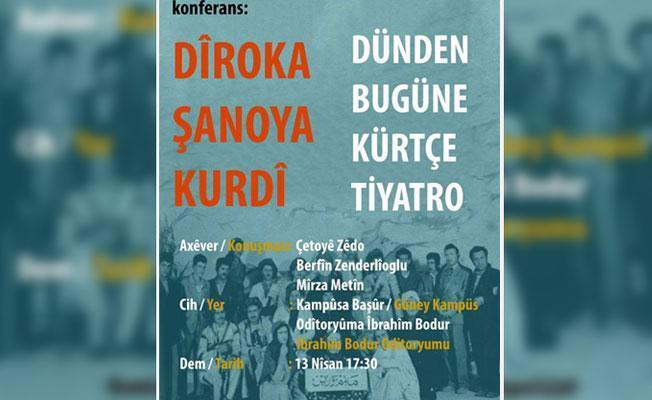 'Dünden Bugüne Kürtçe Tiyatro' konferansı Boğaziçi'nde