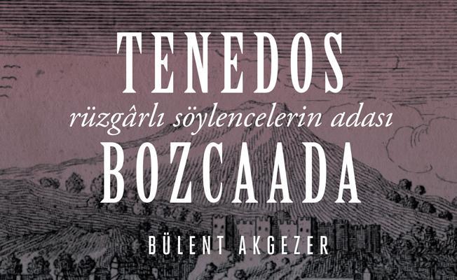 Bozcaada'ya dair özel bir kitap: Tenedos Bozcaada