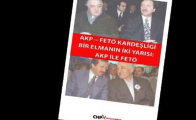 CHP'den broşür: 'AKP-FETÖ kardeşliği'