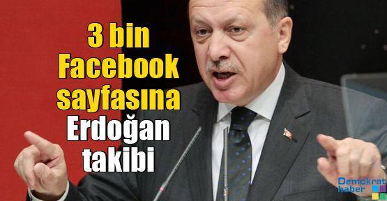 3 bin Facebook sayfasına Erdoğan takibi