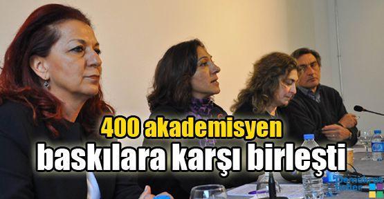 400 akademisyen baskılara karşı birleşti