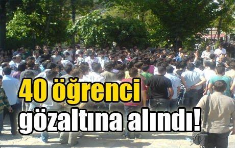 40 öğrenci gözaltına alındı