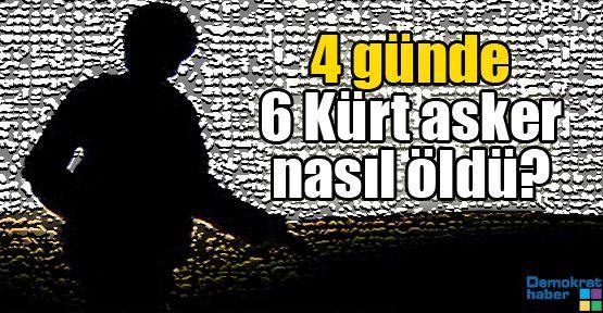 4 günde 6 Kürt asker nasıl öldü?