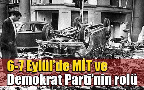 6-7 Eylül'de MİT ve Demokrat Parti'nin rolü