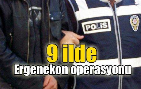 9 ilde Ergenekon operasyonu