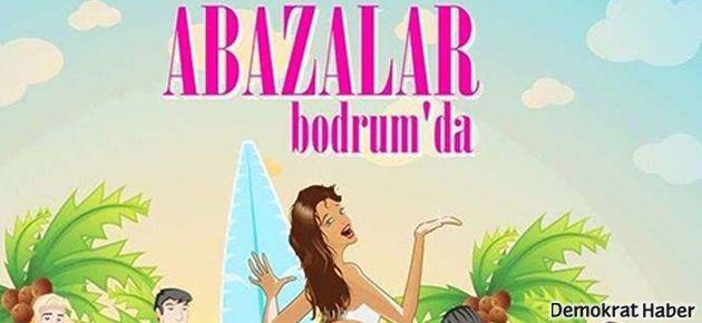 'Abazalar Bodrum'da filmine büyük tepki