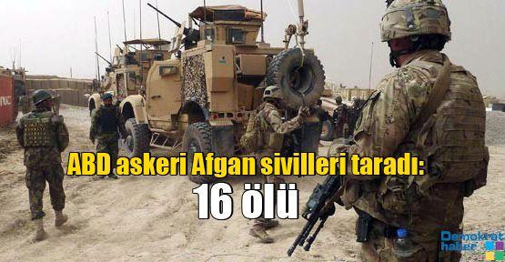 ABD askeri Afgan sivilleri taradı: 16 ölü