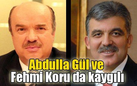 Abdullah Gül ve Fehmi Koru da kaygılı