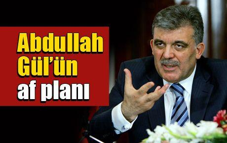 Abdullah Gül'ün af planı