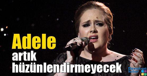 Adele artık hüzünlendirmeyecek