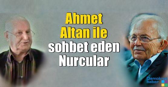Ahmet Altan ile sohbet eden Nurcular
