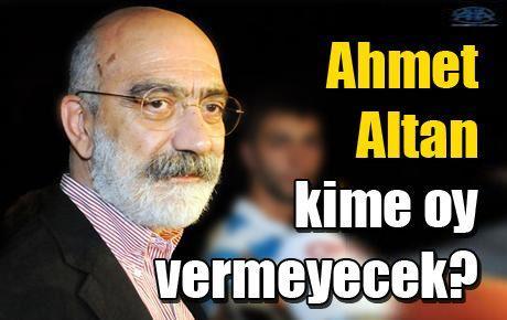 Ahmet Altan kime oy vermeyecek?