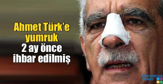 Ahmet Türk'e yumruk 2 ay önce ihbar edilmiş