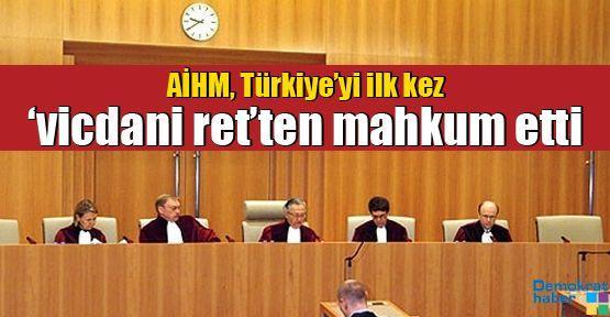 AİHM, Türkiye'yi ilk kez 'vicdani ret'ten mahkum etti