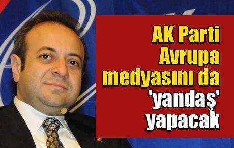 AK Parti Avrupa medyasını da 'yandaş' yapacak