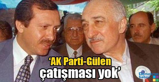 'AK Parti-Gülen çatışması yok'