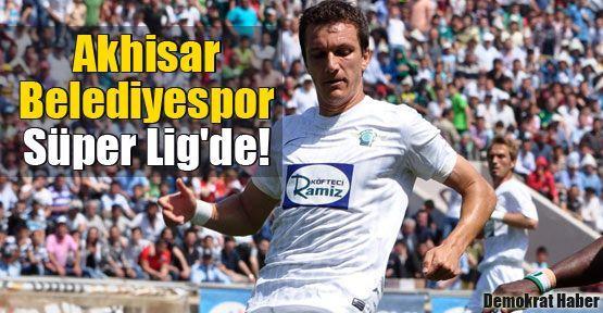 Akhisar Belediyespor Süper Lig'de!