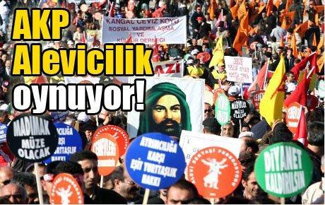 AKP Alevicilik oynuyor