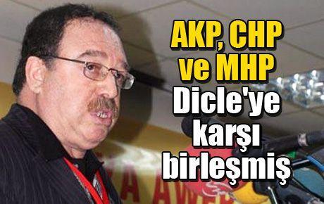 AKP, CHP ve MHP Dicle'ye karşı birleşmiş