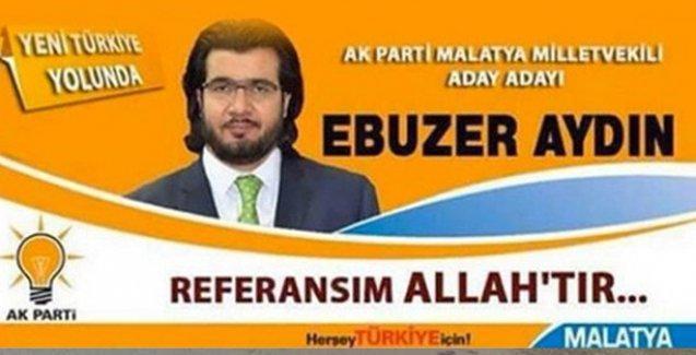 AKP'li aday adayından bir garip afiş:  Referansım Allah'tır!