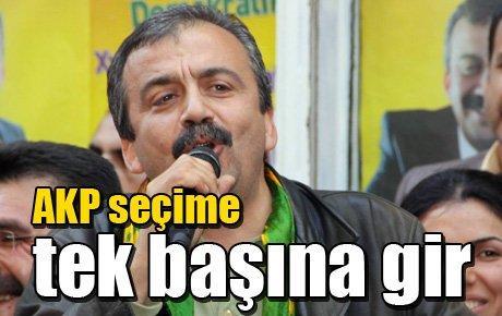 AKP seçime tek başına gir