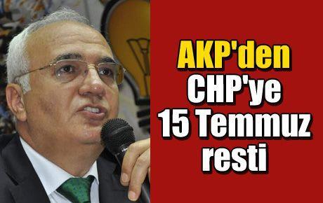 AKP'den CHP'ye 15 Temmuz resti