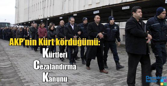 AKP'nin Kürt kördüğümü: Kürtleri Cezalandırma Kanunu