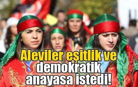 Aleviler eşitlik ve demokratik anayasa istedi!