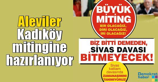 Aleviler Kadıköy mitingine hazırlanıyor