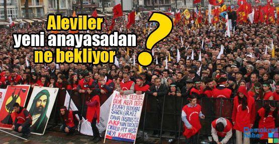 Aleviler yeni anayasadan ne bekliyor?