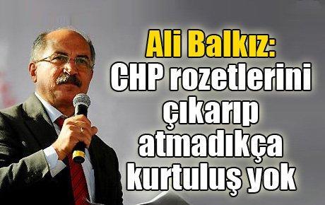 Ali Balkız: CHP rozetlerini çıkarıp atmadıkça kurtuluş yok