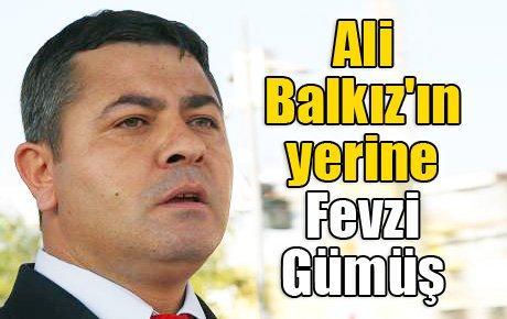 Ali Balkız'ın yerine Fevzi Gümüş