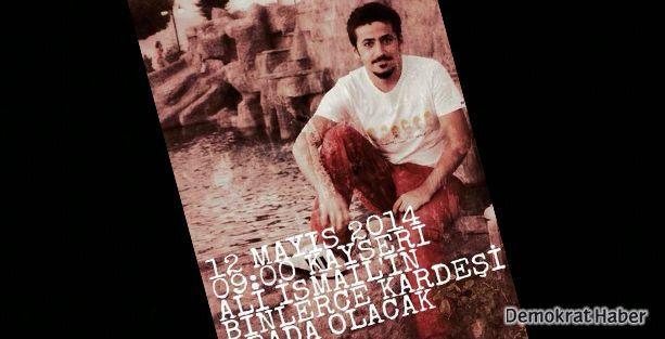 'Ali İsmail için Kayseri'ye gidiyoruz'