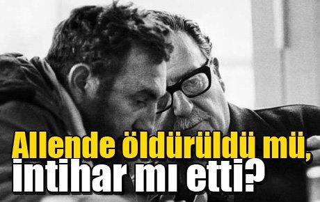 Allende öldürüldü mü, intihar mı etti?